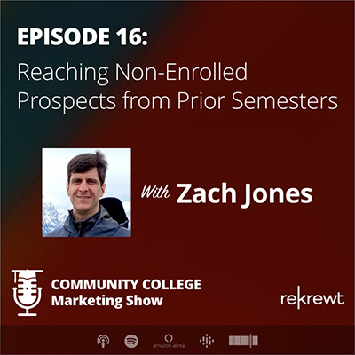 Reaching Non-Enrolled Prospects from Prior Semesters, with Zach Jones